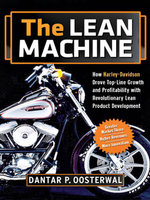 The Lean Machine : How Harley-Davidson Drove Top-Line Growth and Profitability with Revolutionary Lean Product Development - Dantar P. OOSTERWAL