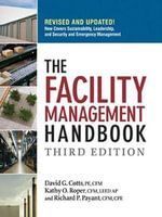 The Facility Management Handbook - David G., PE, CFM COTTS