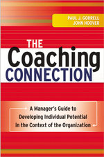The Coaching Connection : A Manager's Guide to Developing Individual Potential in the Context of the Organization - Paul J. Gorrell