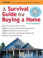 A Survival Guide for Buying a Home - Sid DAVIS