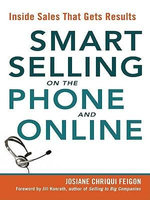 Smart Selling on the Phone and Online : Inside Sales That Gets Results - Josiane Chriqui FEIGON