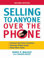 Selling to Anyone Over the Phone - Renee P. Walkup