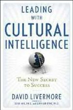 Leading with Cultural Intelligence : The New Secret to Success - David A. Livermore
