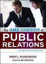 AMA Handbook of Public Relations - Robert L. Dilenschneider