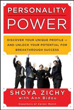 Personality Power : Discover Your Unique Profile--and Unlock Your Potential for Breakthrough Success - Shoya Zichy