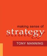 Making Sense of Strategy - Anthony D. Manning