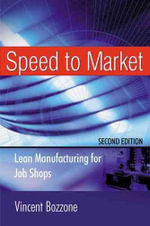 Speed to Market : Lean Manufacturing for Job Shops - Vincent Bozzone