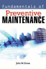 Fundamentals of Preventive Maintenance - John M. Gross
