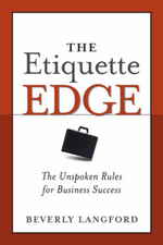 The Etiquette Edge : The Unspoken Rules for Business Success - Beverly Langford