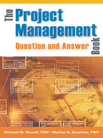 The Project Management Question and Answer Book - Michael W. Newell