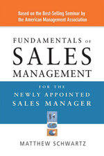 Fundamentals of Sales Management for the Newly Appointed Sales Manager - Matthew Schwartz