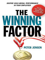 The Winning Factor : Inspire Gold-Medal Performance in Your Employees - Peter Jensen