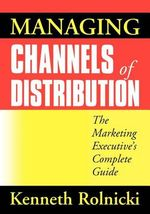 Managing Channels of Distribution - Kenneth Rolnicki