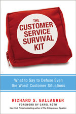 The Customer Service Survival Kit : What to Say to Defuse Even the Worst Customer Situations - Richard S. Gallagher