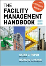 The Facility Management Handbook - Kathy O. Roper