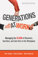Generations at Work : Managing the Clash of Boomers, Gen Xers, and Gen Yers in the Workplace - Ron Zemke