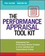 The Performance Appraisal Tool Kit : Redesigning Your Performance Review Template to Drive Individual and Organizational Change - Paul Falcone
