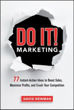 Do It! Marketing : 77 Instant-Action Ideas to Boost Sales, Maximize Profits, and Crush Your Competition - David Newman