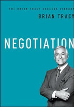 Negotiation : The Brian Tracy Success Library - Brian Tracy