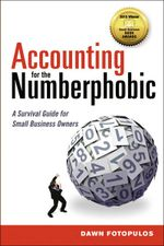 Accounting for the Numberphobic : A Survival Guide for Small Business Owners - Dawn Fotopulos