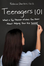 Teenagers 101 : What a Top Teacher Wishes You Knew About Helping Your Kid Succeed - Rebecca Deurlein