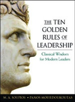 The Ten Golden Rules of Leadership : Classical Wisdom for Modern Leaders - M. A. Soupios
