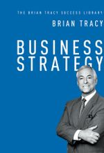 Business Strategy (The Brian Tracy Success Library) - Brian Tracy