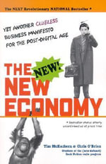 The New Economy : Yet Another Clueless Manifesto for the Post-digital Age - Tim McEachern