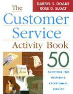 The Customer Service Activity Book : 50 Activities for Inspiring Exceptional Service - Darryl S. Doane