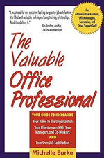 Valuable Office Professional : For Administrative Assistants, Office Managers, Secretaries and Other Support Staff - Michelle Marie Burke
