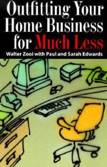 Outfitting Your Home Business with Much Less - Walter Zooi
