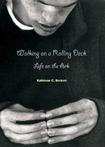 Walking on a Rolling Deck : Life on the Ark - Kathleen C. Berken