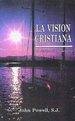 La Vision Cristiana - John Powell