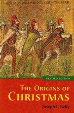 Origins of Christmas - Joseph F. Kelly