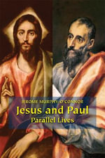 Jesus and Paul : Parallel Lives - Jerome Murphy-O'Connor