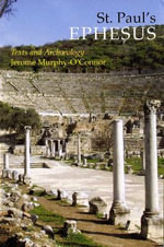 St. Paul's Ephesus : Texts and Archaeology - Jerome Murphy-O'Connor