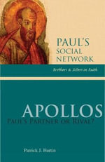 Apollos: Brothers and Sisters in Faith : Paul's Partner or Rival?