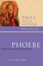 Phoebe : Patron and Emissary - Joan Cecelia Campbell