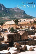 St Paul's Corinthians : Texts and Archaeology - J Murphy-O'Connor