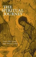 The Spiritual Journey : Critical Thresholds and Stages of Adult Spiritual Genesis - Frances Kelly Nemeck