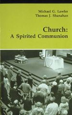 Church : A Spirited Communion - Michael G. Lawler