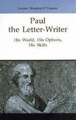Paul the Letter Writer : His World, His Options, His Skills - Jerome Murphy-O'Connor