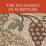 The Eucharist in Scripture CD : Six Audio Lectures on CD - Clifford M Yeary