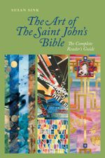 The Art of The Saint John's Bible : The Complete Reader's Guide - Susan Sink