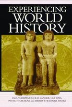 Experiencing World History : Constructing a Twentieth-century Emotional Style - Paul V. Adams