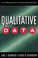 Qualitative Data : An Introduction to Coding and Analyzing - Carl F. Auerbach