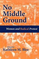 No Middle Ground : Women and Radical Protest