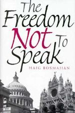 The Freedom Not to Speak - Haig A. Bosmajian