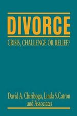 Divorce : Crisis, Challenge or Relief?