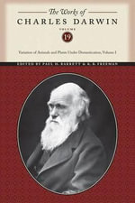 Works Charles Darwin Vol 19 CB : Variation of Animals and Plants Under Domestication, Volume I Volumeed - Darwin